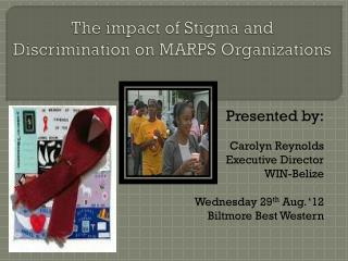The impact of Stigma and Discrimination on MARPS Organizations