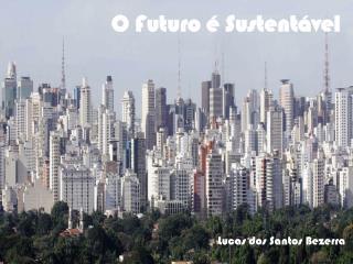 O Futuro é Sustentável