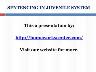 SENTENCING IN JUVENILE SYSTEM