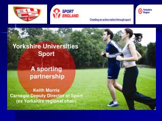 Yorkshire Universities  Sport A sporting  partnership Keith Morris