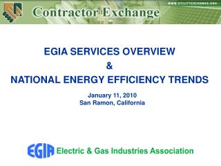 EGIA SERVICES OVERVIEW  &  NATIONAL ENERGY EFFICIENCY TRENDS
