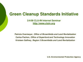 Green Cleanup Standards Initiative 3/4/09 CLU-IN Internet Seminar cluin