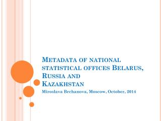 Metadata of national statistical offices Belarus ,  Russia and Kazakhstan