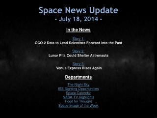 Space News Update - July 18, 2014 -