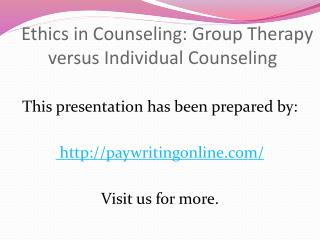 Ethics in Counseling Group Therapy versus Individual Counsel