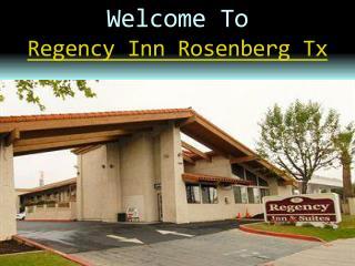 Regency inn Rosenberg Tx