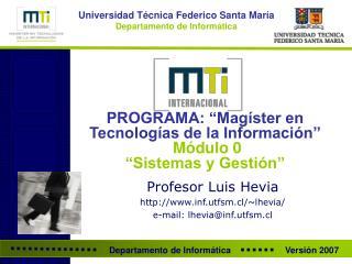 """PROGRAMA: """"Magíster en  Tecnologías de la Información"""" Módulo 0 """"Sistemas y Gestión"""""""