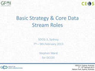 Basic Strategy & Core Data Stream Roles