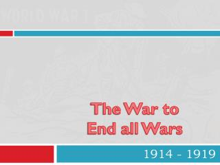 1914 - 1919