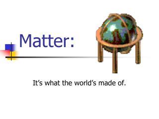 Matter: