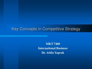 Key Concepts in Competitive Strategy