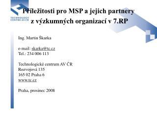 Příležitosti pro MSP a jejich partnery  z výzkumných organizací v 7.RP