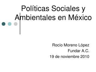 Políticas Sociales y Ambientales en México
