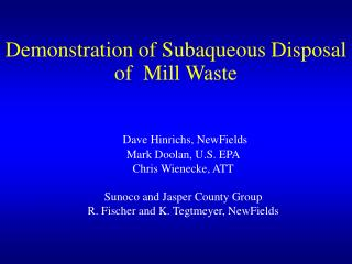 Demonstration of Subaqueous Disposal of  Mill Waste