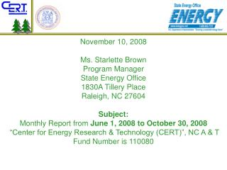 November 10, 2008 Ms. Starlette Brown Program Manager State Energy Office 1830A Tillery Place