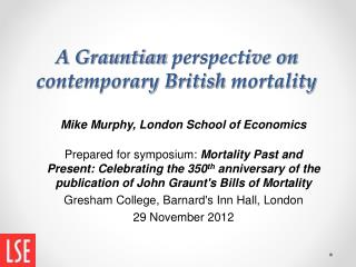 A  Grauntian  perspective on contemporary British  mortality