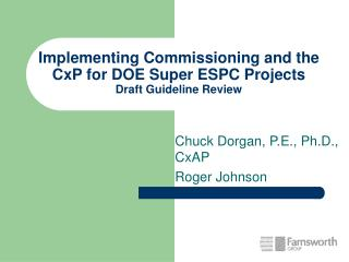 Implementing Commissioning and the CxP for DOE Super ESPC Projects   Draft Guideline Review