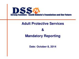 Adult Protective Services & Mandatory Reporting Date: October 8, 2014