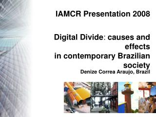 Digital Divide :  causes and effects  in contemporary Brazilian society