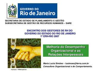 ENCONTRO DOS GESTORES DE RH DO  GOVERNO DO ESTADO DO RIO DE JANEIRO  1  ERH-RIO 2007