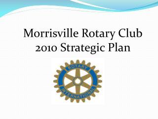 Morrisville Rotary Club 2010 Strategic Plan