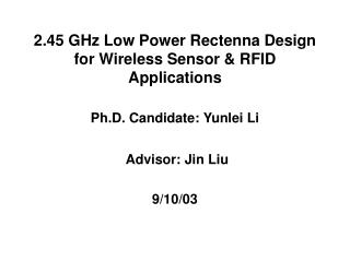 2.45 GHz Low Power Rectenna Design for Wireless Sensor  RFID Applications