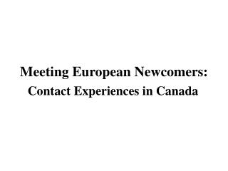 Meeting European Newcomers:
