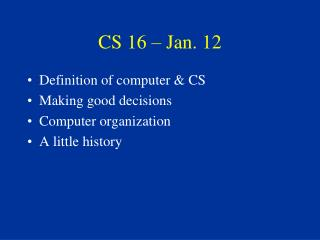 CS 16 � Jan. 12