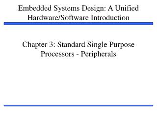 Chapter 3: Standard Single Purpose Processors - Peripherals