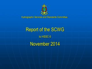 Report of the SCWG to HSSC 6 November 2014