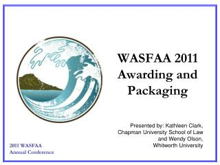 WASFAA 2011 Awarding and Packaging