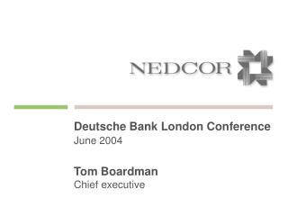 Deutsche Bank London Conference
