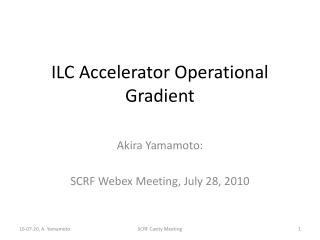 ILC Accelerator Operational  Gradient