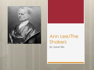 Ann Lee/The Shakers