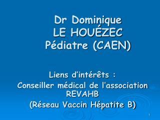 Dr Dominique  LE HOU ZEC P diatre CAEN