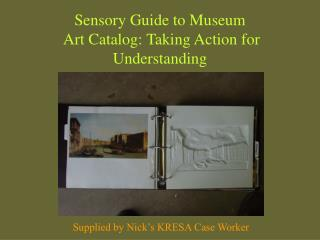 Sensory Guide to Museum  Art Catalog: Taking Action for Understanding