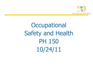 Occupational Safety and Health PH 150 10/24/11