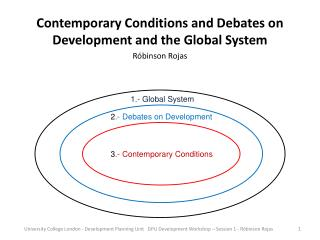 Contemporary Conditions and Debates on Development and the Global System Róbinson Rojas