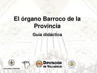 El órgano Barroco de la Provincia