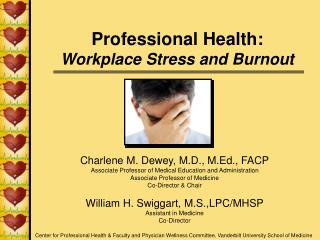 Professional Health: Workplace Stress and Burnout