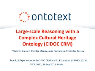Large-scale Reasoning with a Complex Cultural Heritage Ontology (CIDOC CRM)