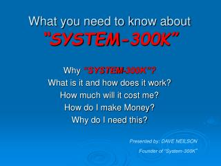 """What you need to know about """"SYSTEM-300K"""""""