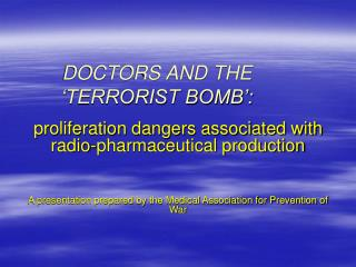 DOCTORS AND THE  TERRORIST BOMB :