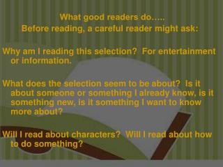 What good readers do…..         Before reading, a careful reader might ask: