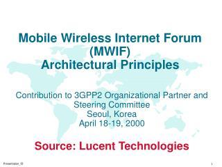 Mobile Wireless Internet Forum (MWIF) Architectural Principles