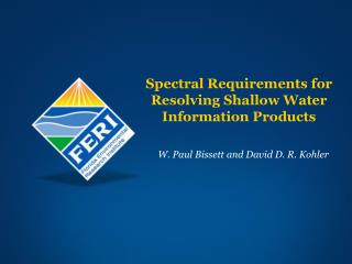 Spectral Requirements for Resolving Shallow Water Information Products