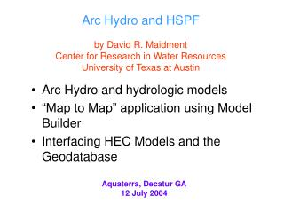 Arc Hydro and HSPF  by David R. Maidment Center for Research in Water Resources University of Texas at Austin