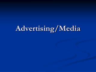 Advertising/Media