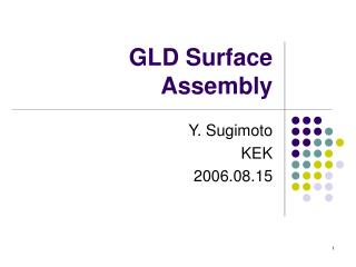 GLD Surface Assembly