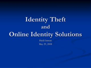 Identity Theft  and  Online Identity Solutions